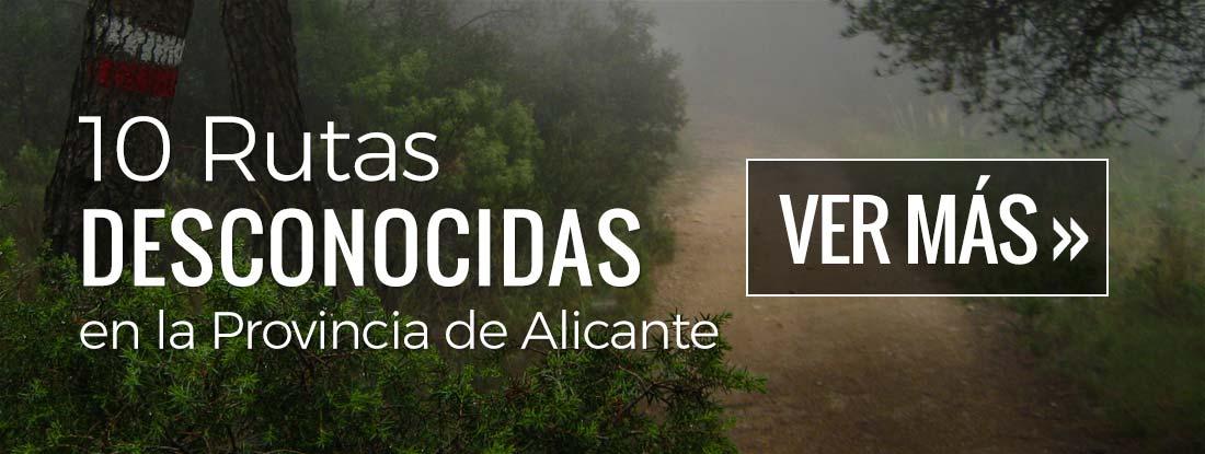 10 Rutas Desconocidas en la Provincia de Alicante
