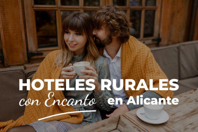 Hoteles Rurales con Encanto en Alicante
